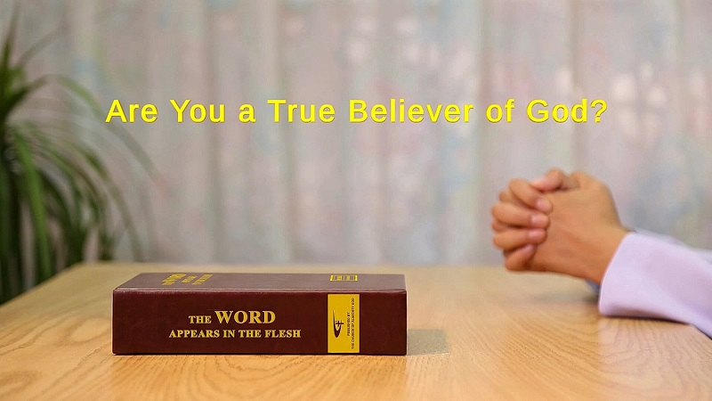 "God's Word ""Are You a True Believer of God?"""