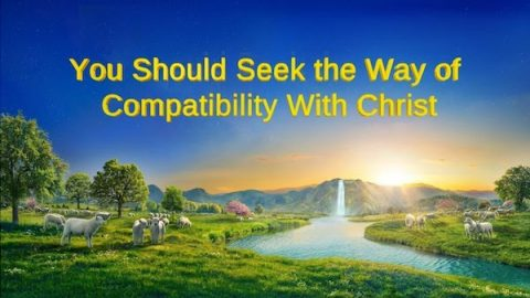 "God's Word ""You Should Seek the Way of Compatibility With Christ"""