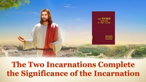 The Two Incarnations Complete the Significance of the Incarnation