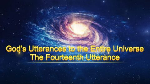 "The Word of the Holy Spirit ""God's Utterances to the Entire Universe"": The Fourteenth Utterance"
