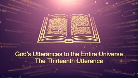 "The Word of the Holy Spirit ""God's Utterances to the Entire Universe: The Thirteenth Utterance"""
