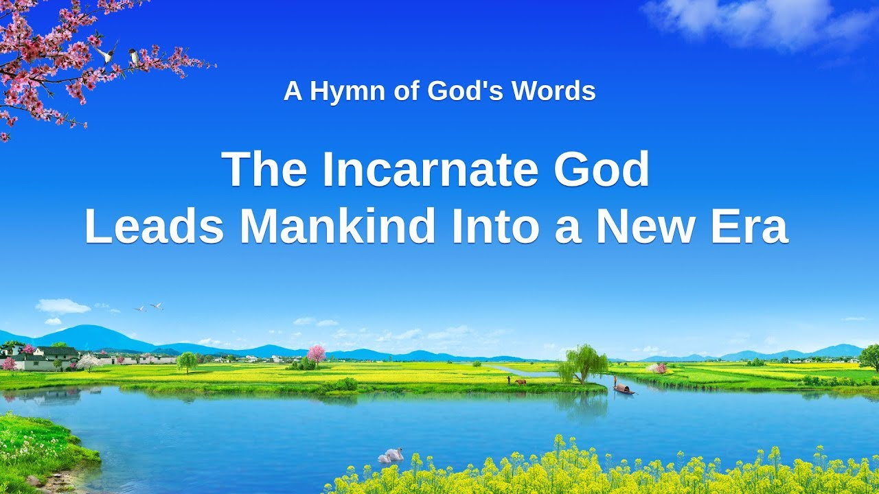 """""""The Incarnate God Leads Mankind Into a New Era"""" Latest Christian Song About God's Salvation"""