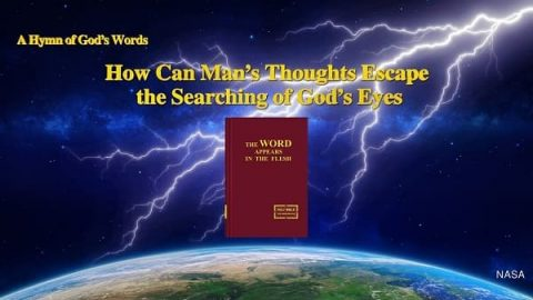 How Can Man's Thoughts Escape the Searching of God's Eyes