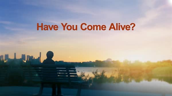 christian video Have You Come Alive
