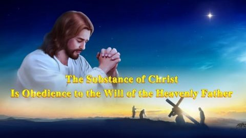 "The Word of God ""The Substance of Christ Is Obedience to the Will of the Heavenly Father"""