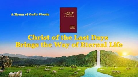 Christ of the Last Days Brings the Way of Eternal Life