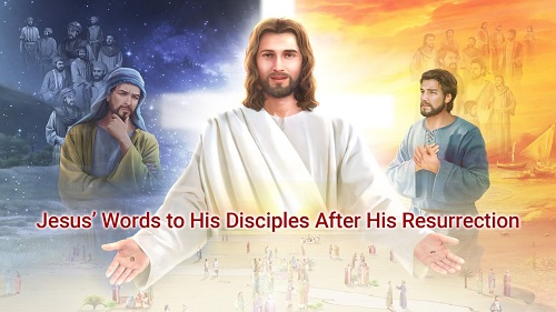 Jesus' Words to His Disciples After His Resurrection