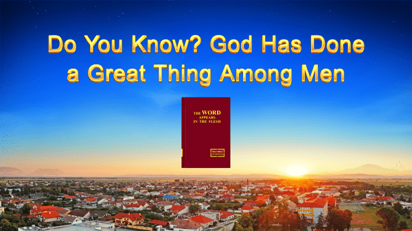 Do You Know? God Has Done a Great Thing Among Men