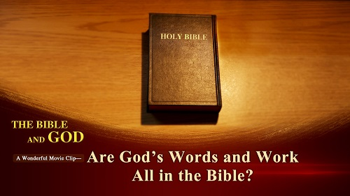 Are God's Words and Work All in the Bible? - Belief in God