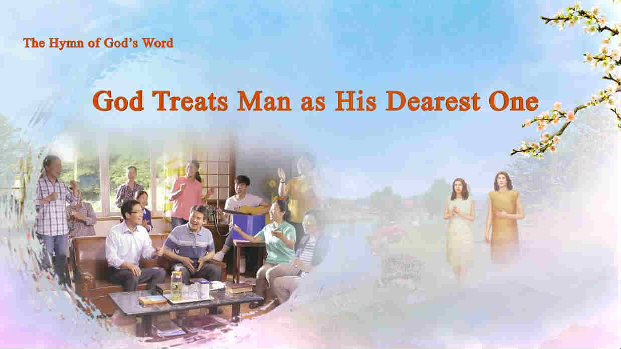 God Treats man as His dearest one