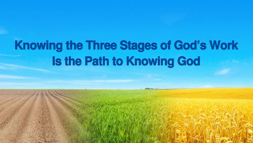 the three stages of God's work