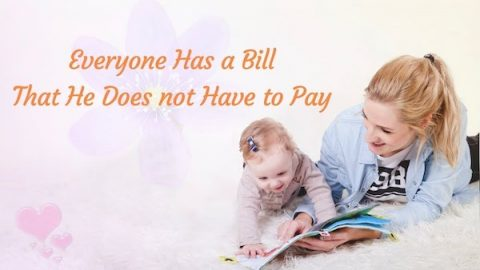 Everyone has a bill that he does not have to pay