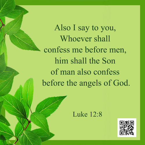 Luke 12:8 – Bible Verse – Confess the Lord before men