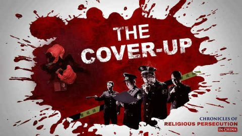 Chronicles of Religious Persecution in China - The Cover-up