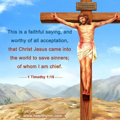 Christ Jesus Came to Save Sinners (1 Timothy 1:15) – Bible Verse