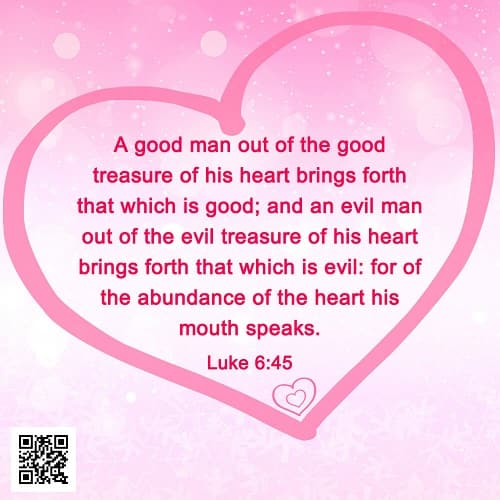 Luke 6:45 Good Treasure or Evil Treasure – Bible Verse