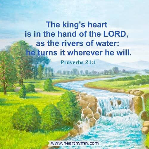 Proverbs 21:1 – The king's Heart Is in the Hand of the LORD