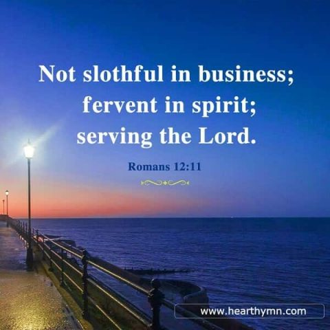 Bible Verse – Romans 12:11 Be Strong and Fervent in Spirit