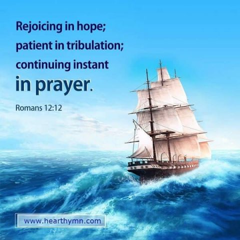Bible Verse – Romans 12:12 Pray In Hope and Tribulation