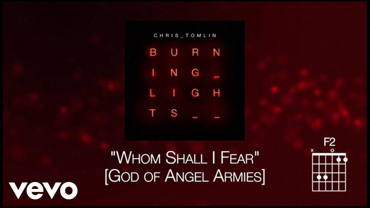 Chris Tomlin - Whom Shall I Fear [God of Angel Armies]