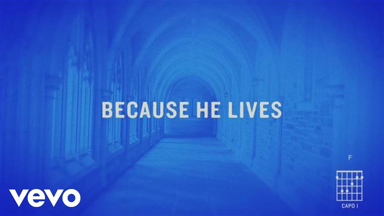 Because He Lives (Amen) [Official Lyric Video]