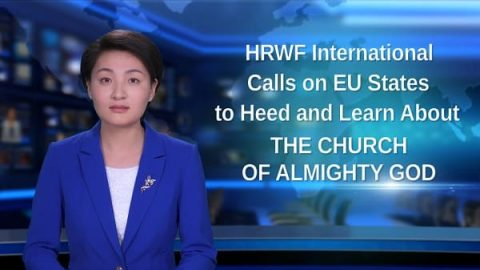 HRWF International Calls on EU States to Heed and Learn About The Church of Almighty God _ Eastern Light-min