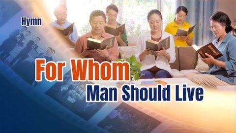 For Whom Man Should Live