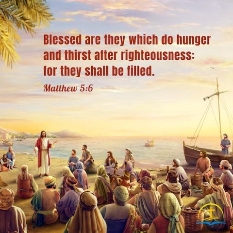 Matthew 5:6 - Verse Meaning - Blessed are They Which Do Hunger and Thirst After Righteousness