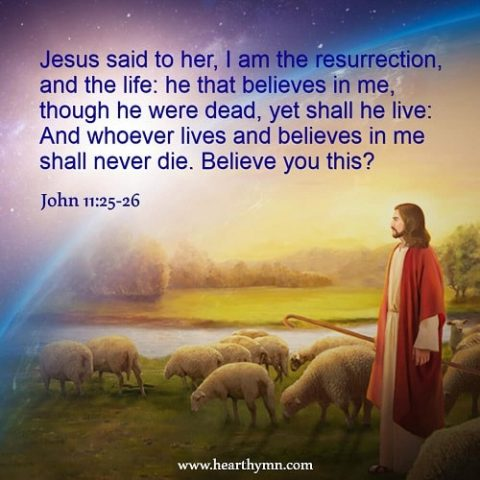 John 11:25-26 – The Resurrection and the Life