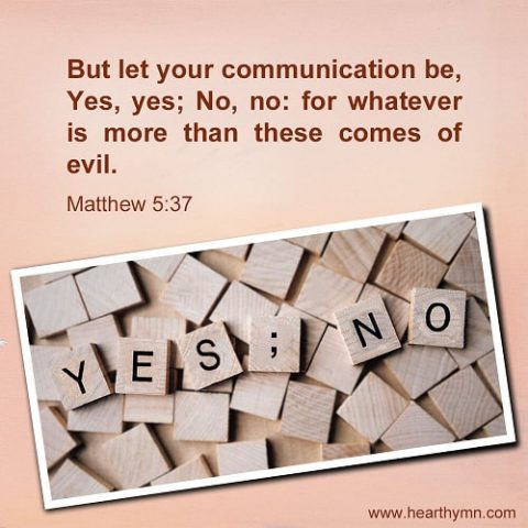 Matthew 5:37 – Let Your Yes Be Yes