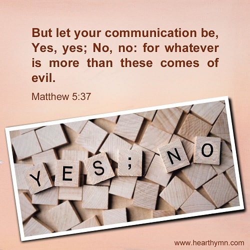 Matthew 5:37 - Let Your Yes Be Yes - Bible Verse About Honesty