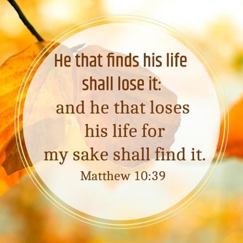 Finding Life and Losing Life – Matthew 10:39
