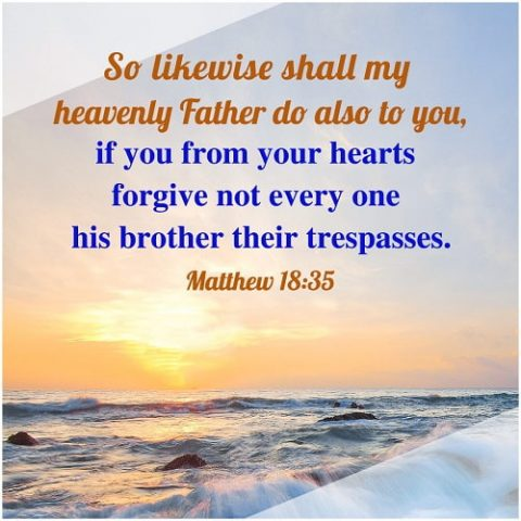 Matthew 18:35,forgive others - bible verse of the day