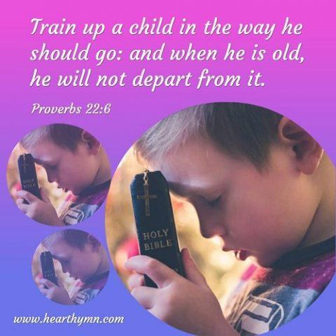 Proverbs 22:6,Bible Verse