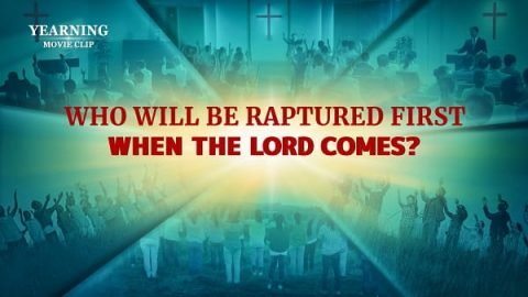 Who Will Be Raptured First When the Lord Comes