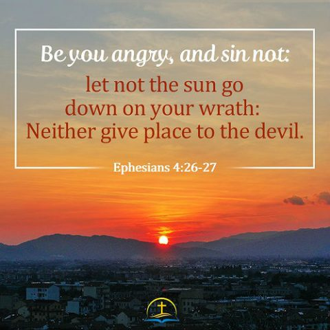 Ephesians 4 26-27- Be Angry and Not Sin - Today's Bible Verse