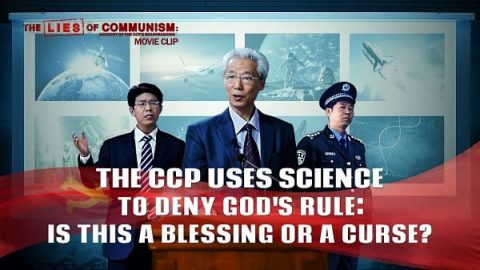 The CCP Uses Science to Deny God's Rule: Is This a Blessing or a Curse?