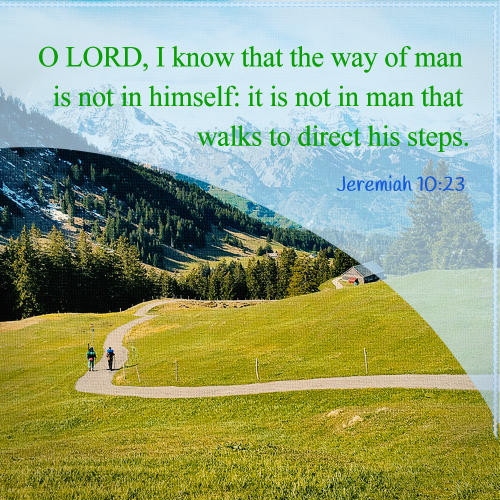 Jeremiah 10:23 - Man Cannot Control His Future, Today's Bible Verse