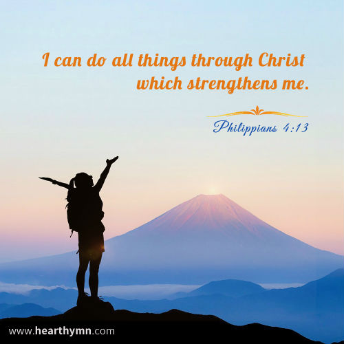 Philippians 4:13 - I Can Do All Things Through Christ, Today's Bible Verse