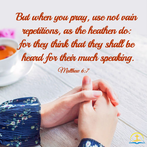 Matthew 6:7, Avoiding Vain Repetitions in Prayer, Bible Verse of the Day
