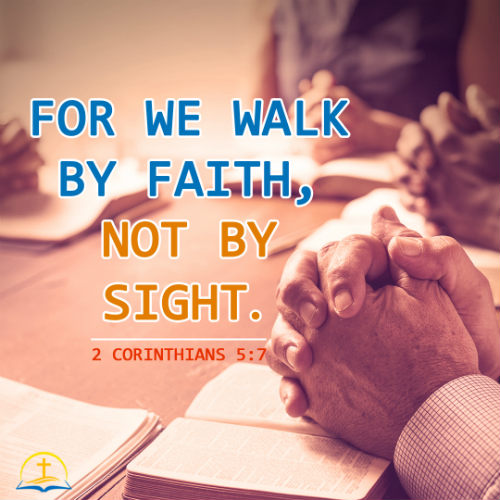 Walk by Faith Not by Sight - 2 Corinthians 5:7, Daily Bible Verse