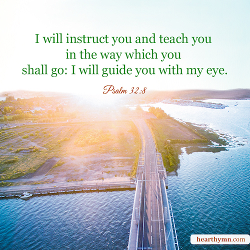 God Will Guide us to the Right Path - Psalm 32:8 - Today's