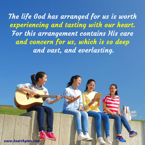 The Life God Has Arranged for Us is Worth Experiencing