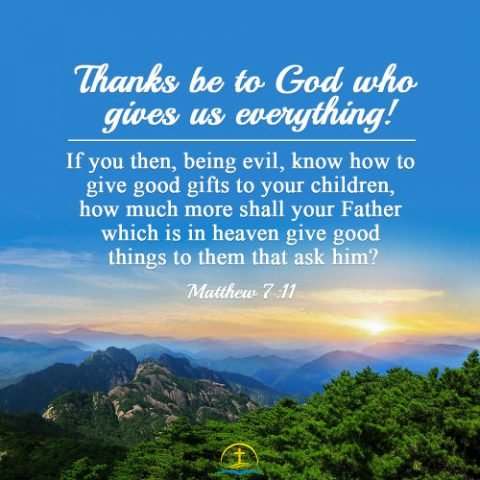 Matthew 7:11 - God Gives Good Things to Those Who Ask Him, Bible Verse of the Day