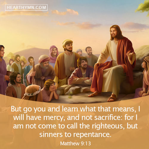 Matthew 9:13 - Jesus Christ Came to Call the Sinners to Repentance, Daily Bible Reading