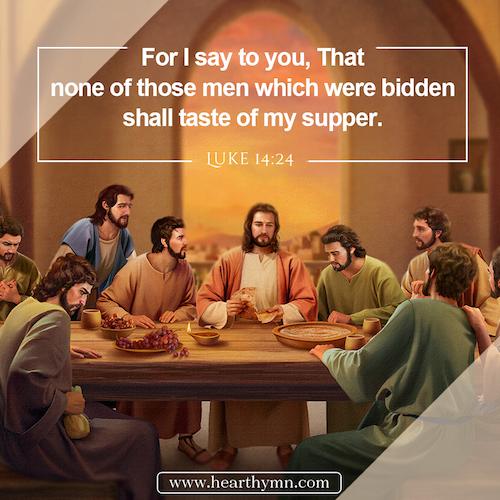 Luke 14:24,men were bidden taste of Jesus's supper, Bible Verse of the Day