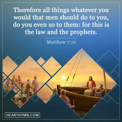 Matthew 7:12 - Treat Other As You Want to be Treated, Daily Verse