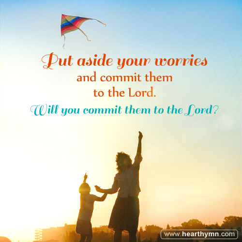 Will You Commit Your Worries To God Inspirational Quote Image On