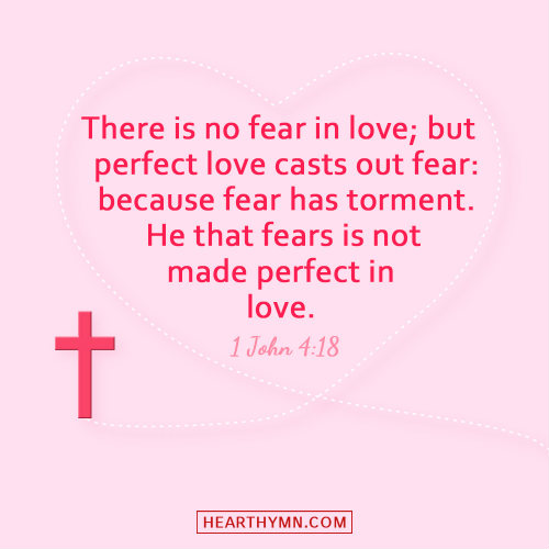 1 John 4:18 - There is No Fear in Love, Daily Bible Verse