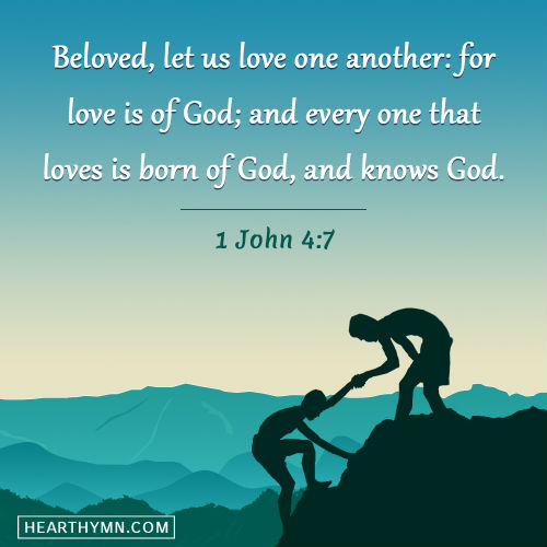 Daily Bible Verse: 1 John 4:7 - Love One Another For Love is of God